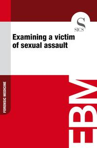 Examining a Victim of Sexual Assault