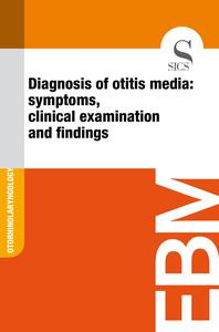 Diagnosis of Otitis Media: Symptoms, Clinical Examination and Findings
