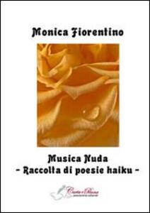 Musica nuda. Raccolta di poesie haiku