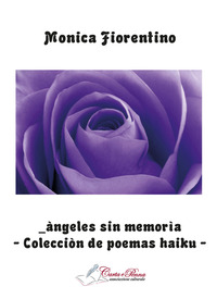 Àngeles sin memorìa. Colecciòn de poemas haiku - Fiorentino Monica - wuz.it