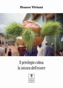 Il privilegio colma la misura dell'essere - Franco Viviani - ebook