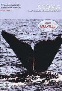 Ácoma. Rivista internazionale di studi nordamericani. Vol. 2: Glocal Melville.
