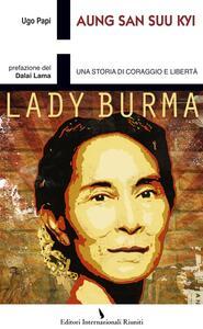 Aung San Suu Kyi. Una storia di coraggio e libertà