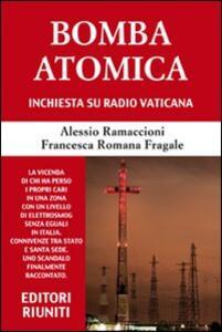 Bomba atomica. Inchiesta su Radio vaticana