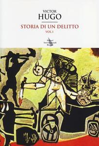 Storia di un delitto. Vol. 1