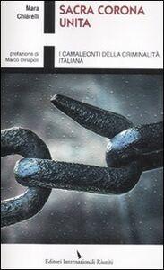 Sacra Corona Unita. I camaleonti della criminalità italiana