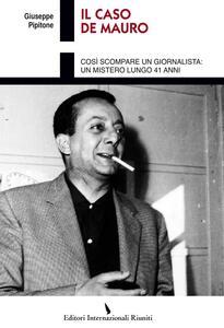 Il caso De Mauro. Così scompare un giornalista: un mistero lungo 41 anni
