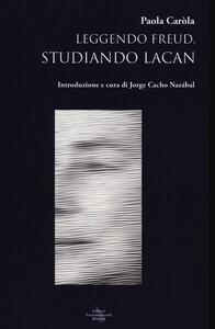 Leggendo Freud, studiando Lacan