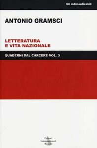 Quaderni dal carcere. Vol. 3: Letteratura e vita nazionale.