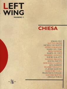 Left wing. Vol. 1: Chiesa.