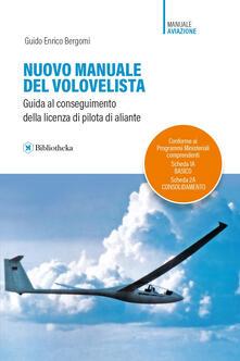 Nuovo manuale del volovelista. Guida al conseguimento della licenza di pilota di aliante.pdf