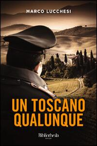 Libro Un toscano qualunque Marco Lucchesi