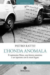 L' Honda anomala. Il rapimento Moro, una lettera anonima e un ispettore con le mani legate - Pietro Ratto - copertina