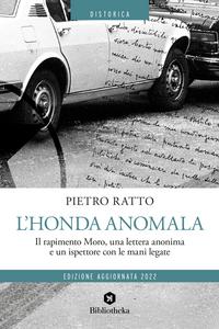 Libro L' Honda anomala. Il rapimento Moro, una lettera anonima e un ispettore con le mani legate Pietro Ratto