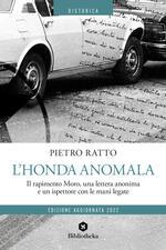 L' Honda anomala. Il rapimento Moro, una lettera anonima e un ispettore con le mani legate