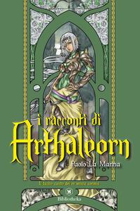 I racconti di Arthaleorn. Il tacito canto dei re senza corona