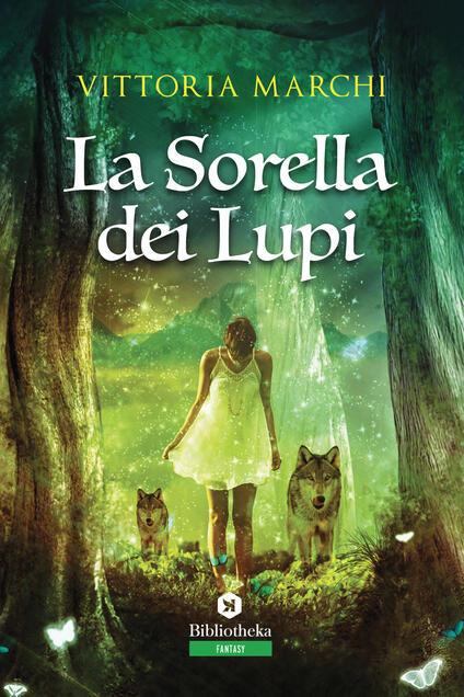 La sorella dei lupi - Vittoria Marchi - copertina