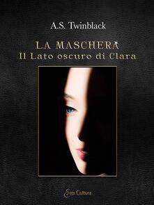 Il lato oscuro di Clara. La maschera.pdf