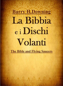 Foto Cover di Bibbia e i dischi volanti, Ebook di Barry H. Downing, edito da Cerchio della Luna