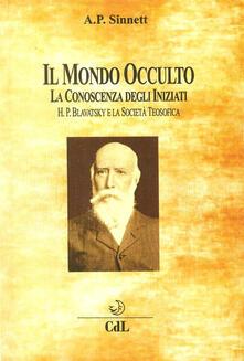 Listadelpopolo.it Il mondo occulto. La conoscenza degli iniziati. H. P. Blavatsky e la società teosofica Image