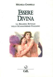 Fondazionesergioperlamusica.it Essere divina. La bellezza rituale nello sciamanesimo italiano Image
