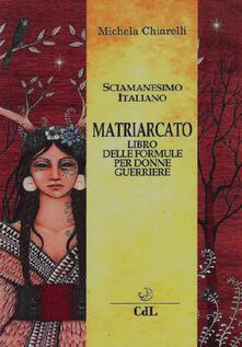 Matriarcato. Il libro delle formule per donne guerriere.pdf