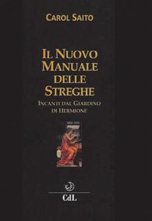 Il nuovo manuale delle streghe. Incanti dal giardino di Hermione.pdf