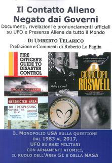 Il contatto alieno negato dai governi. Documenti, rivelazioni e pronunciamenti ufficiali su UFO e presenza aliena da tutto il mondo.pdf