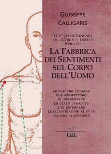 La fabbrica dei sentimenti sul corpo delluomo. Le catene lineari del corpo e dello spirito.pdf