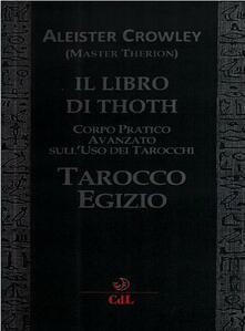 Il libro di Thoth. Tarocco egizio. Corso pratico avanzato sull'uso dei tarocchi - Aleister Crowley - ebook