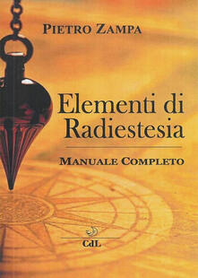 Elementi di radiestesia - Pietro Zampa - ebook