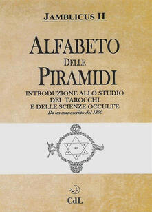 Warholgenova.it Alfabeto delle Piramidi. Tarocchi e scienze occulte. Da un manoscritto del 1890 Image