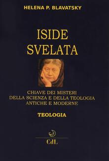 Secchiarapita.it Iside svelata. Chiave dei misteri della scienza e della teologia antiche e moderne. Teologia Image