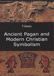 Libro Ancient pagan and modern christian symbolism Thomas Inman
