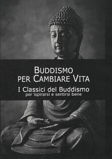 Recuperandoiltempo.it Buddismo per cambiare vita. I classici del buddismo Image