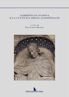 Alberto da Padova e la cultura degli agostiniani