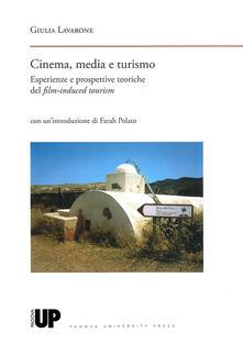 Cinema, media e turismo. Esperienze e prospettive teoriche del film-induced tourism - Giulia Lavarone - copertina