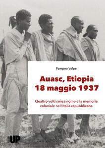 Libro Auasc, Etiopia, 18 maggio 1937. Quattro volti senza nome e la memoria coloniale nell'Italia repubblicana Pompeo Volpe