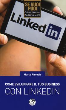 Come sviluppare il tuo business con LinkedIn.pdf