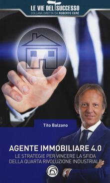 Agente immobiliare 4.0. Le strategie per vincere la sfida della quarta rivoluzione industriale.pdf
