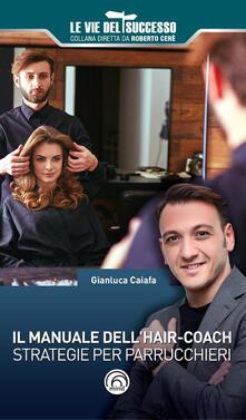 Il manuale dellhair-coach. Strategie per parrucchieri.pdf