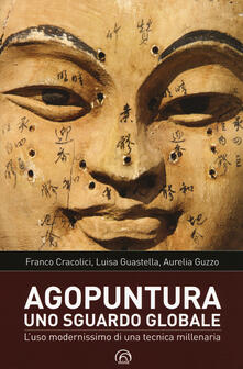 Camfeed.it Agopuntura. Uno sguardo globale. L'uso modernissimo di una tecnica millenaria Image