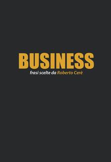 Nicocaradonna.it Business. Frasi scelte da Roberto Cerè Image