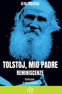 Libro Tolstoj, mio padre. Reminiscenze Ilya Tolstoj