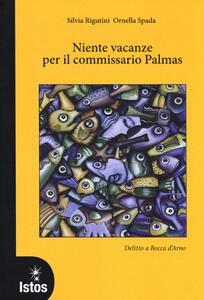 Niente vacanze per il commissario Palmas. Delitto a Bocca d'Arno