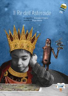 Il re dell'asteroide - Francesco D'Adamo - copertina