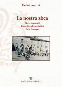 La nostra zòca. Storia e racconti di una famiglia contadina della Romagna