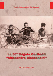 La 36ª Brigata Garibaldi «Alessandro Bianconcini»