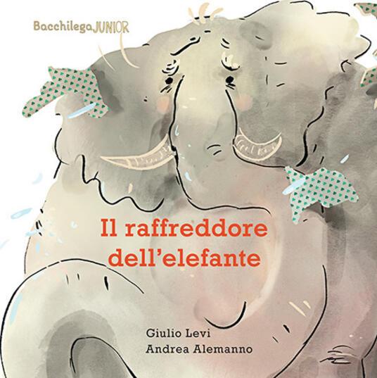 Il raffreddore dell'elefante. Ediz. illustrata - Giulio Levi - copertina