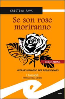 Se son rose morirano. Intrigo spinoso per Rebaudengo - Cristina Rava - copertina